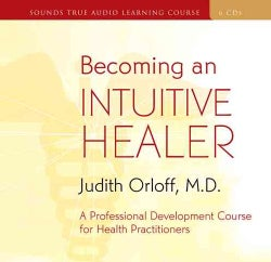 Becoming an Intuitive Healer (CD-Audio)