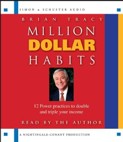 Million Dollar Habits: 12 Power Practices to Double and Triple Your Income (CD-Audio)