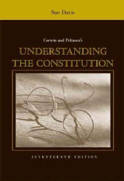 Corwin and Peltason's Understanding the Constitution (Paperback)