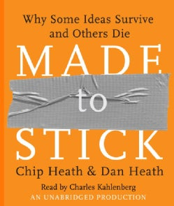 Made To Stick: Why Some Ideas Survive and Others Die (CD-Audio)