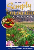 The Best of Simply Colorado Cookbook (Hardcover)