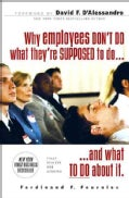 Why Employees Don't Do What They're Supposed to Do and What to Do About It (Paperback)