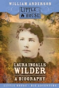 Laura Ingalls Wilder: A Biography (Paperback)