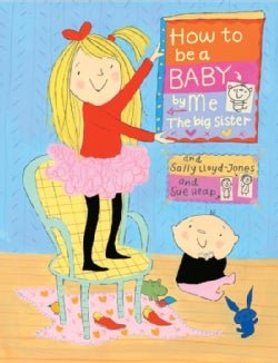How to Be a Baby . . . by Me (Hardcover)