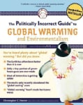 The Politically Incorrect Guide to Global Warming: And Environmentalism (Paperback)