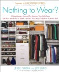 Nothing to Wear?: A 5-step Cure for the Common Closet (Paperback)