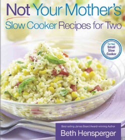 Not Your Mother's Slow Cooker Recipes for Two (Paperback)
