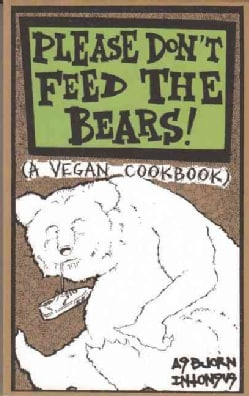 Please Don't Feed the Bears Cookbook (Paperback)