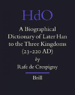 A Biographical Dictionary of Later Han to the Three Kingdoms, (23-220 AD0 (Hardcover)