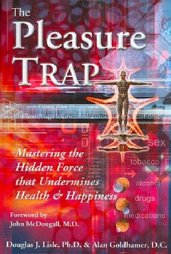 The Pleasure Trap: Mastering the Hidden Force That Undermines Health & Happiness (Paperback)