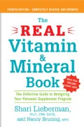 The Real Vitamin and Mineral Book: The Definitive Guide to Designing Your Personal Supplement Program (Paperback)