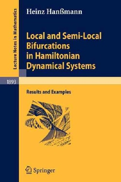 Local and Semi-Local Bifurcations in Hamiltonian Dynamical Systems: Results and Examples (Paperback)