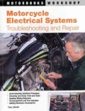 Motorcycle Electrical Systems: Troubleshooting and Repair (Paperback)