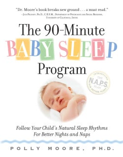 The 90-Minute Baby Sleep Program: Follow Your Child's Natural Sleep Rhythms for Better Nights and Naps (Paperback)