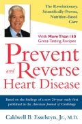 Prevent and Reverse Heart Disease: The Revolutionary, Scientifically Proven, Nutrition-Based Cure (Hardcover)