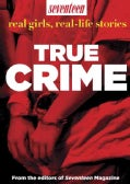 True Crime: Real Girls, Real-life Stories (Paperback)