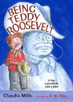 Being Teddy Roosevelt (Hardcover)