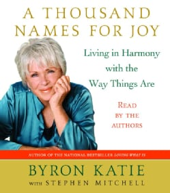 A Thousand Names for Joy: Living in Harmony With the Way Things Are (CD-Audio)