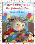 Happy Birthday to You, You Belong in a Zoo (Paperback)