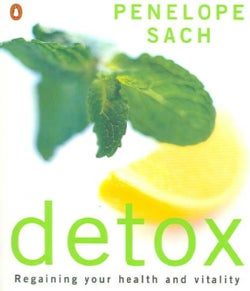 Detox: Regaining Your Health And Vitality (Paperback)