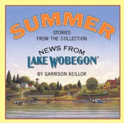 News from Lake Wobegon: Summer : Stories from the Collection (CD-Audio)