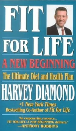 Fit for Life: A New Beginning : The Ultimate Diet and Health Plan (Paperback)