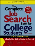 The Complete Job Search Book for College Students: A Step-by-step Guide to Finding the Right Job (Paperback)