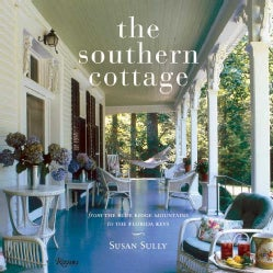The Southern Cottage: From the Blue Ridge Mountains to the Florida Keys (Hardcover)