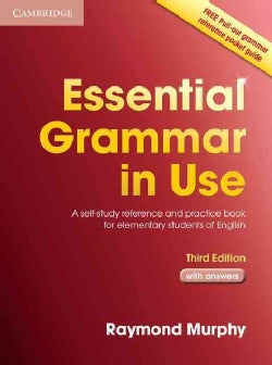 Essential Grammar in Use Edition: A Self-study Reference And Practice Book for Elementary Students of English