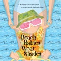 Beach Babies Wear Shades (Board book)