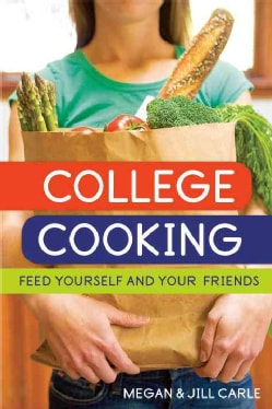 College Cooking: Feed Yourself and Your Friends (Paperback)