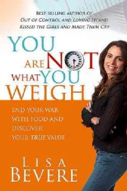 You Are Not What You Weigh (Paperback)