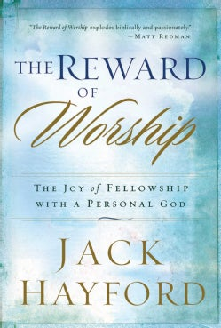 The Reward of Worship: The Joy of Fellowship With a Personal God (Paperback)