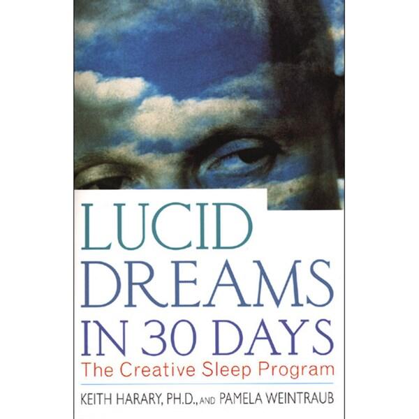 Lucid Dreams in 30 Days: The Creative Sleep Program (Paperback)