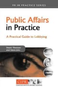 Public Affairs in Practice: A Practical Guide to Lobbying (Paperback)