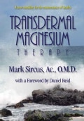 Transdermal Magnesium Therapy: A New Modality for the Maintenance of Health (Paperback)
