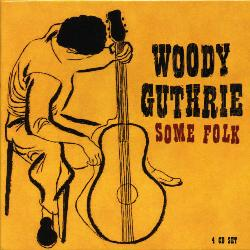 Woody Guthrie - Some Folk