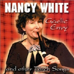 Nancy White - Gaelic Envy and Other Torch Songs