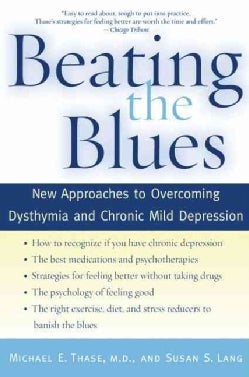 Beating the Blues: New Approaches to Overcoming Dysthymia And Chronic Mild Depression (Paperback)