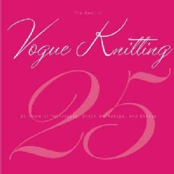 The Best of Vogue Knitting Magazine: 25 Years of Articles, Techniques and Expert Advice (Hardcover)