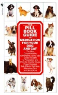 The Pill Book: Guide to Medication for Your Dog and Cat (Paperback)