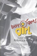 Boy Gets Girl: A Play (Paperback)