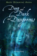 Deep and Dark and Dangerous: A Ghost Story (Hardcover)