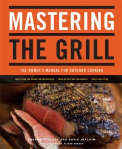 Mastering the Grill: The Owner's Manual for Outdoor Cooking (Paperback)