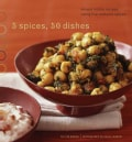 5 Spices, 50 Dishes: Simple Indian Recipes Using Five Common Spices (Paperback)