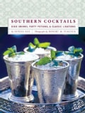 Southern Cocktails: Dixie Drinks, Party Potions, and Classic Libations (Hardcover)