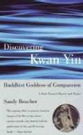 Discovering Kwan Yin, Buddhist Goddess of Compassion (Paperback)