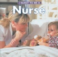 I Want to Be a Nurse (Paperback)
