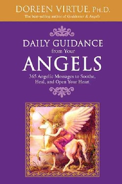 Daily Guidance from Your Angels: 365 Angelic Messages to Soothe, Heal, And Open Your Heart (Paperback)
