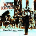 Wayne Bergeron - Plays Well with Others